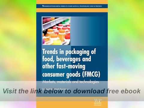Trends in Packaging of Food, Beverages and Other Fastmoving Consumer Goods E-Book