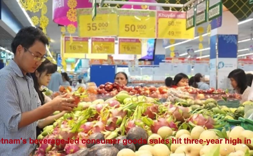 Vietnam's beverage-led consumer goods sales hit three-year high in Q1