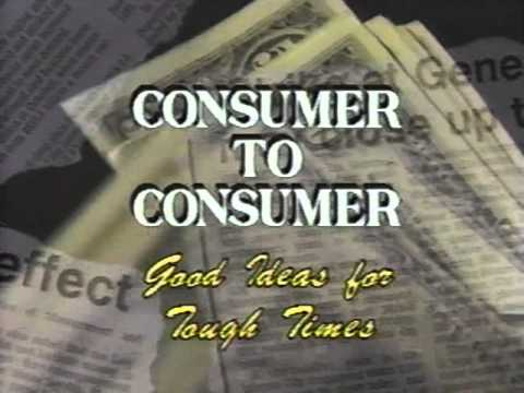 Consumer to Consumer: Good Ideas for Tough Times