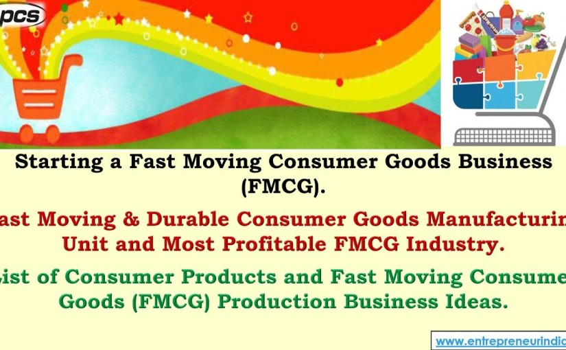 Starting a Fast Moving Consumer Goods Business (FMCG).
